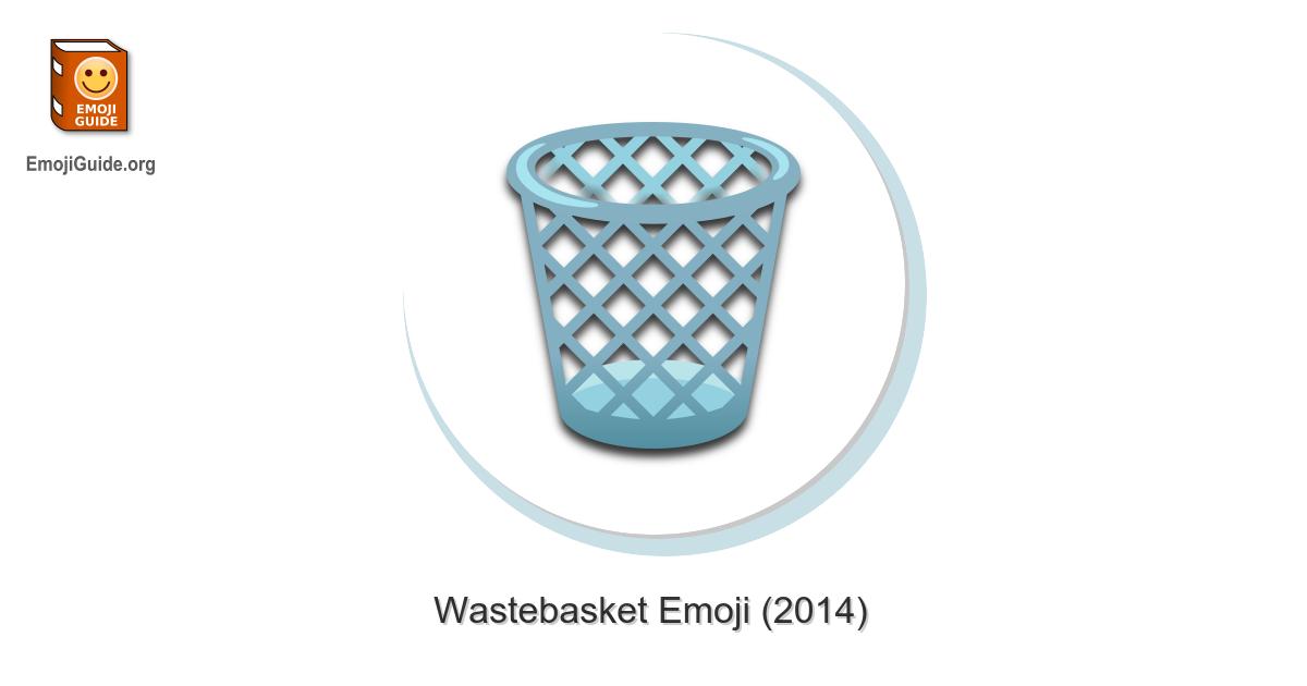 Wastebasket The Ultimate Emoji Guide On emojilo.com you can copy and paste emoji on desktop pc or mobile. wastebasket the ultimate emoji guide