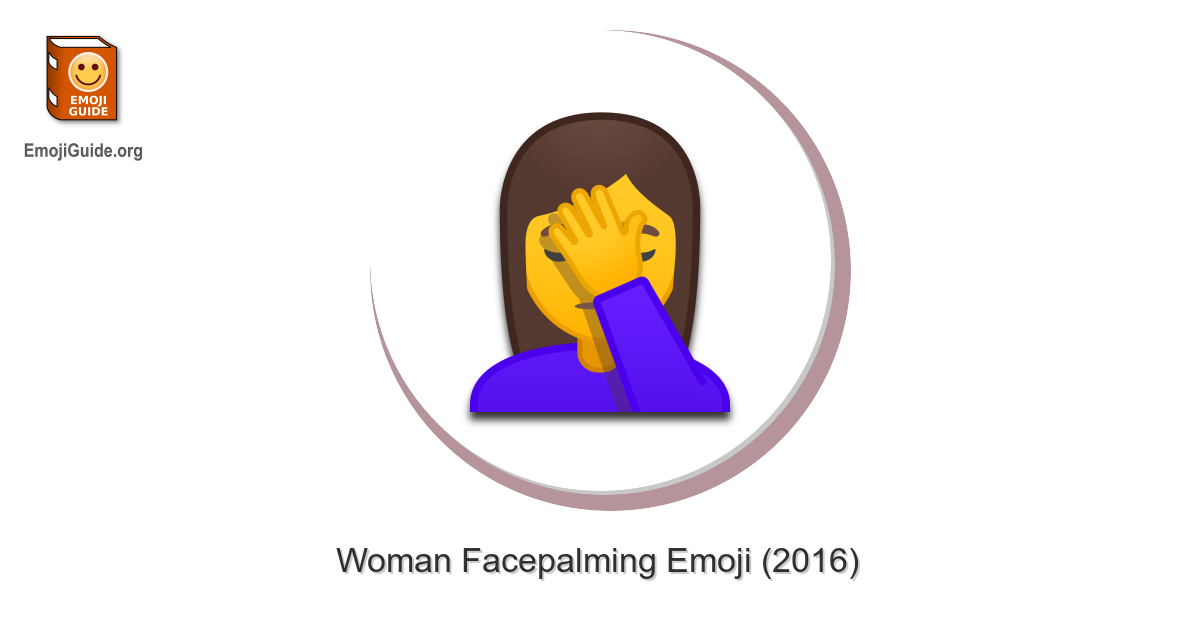 🤦 ♀️ Woman Facepalming Emoji – The Ultimate Emoji Guide