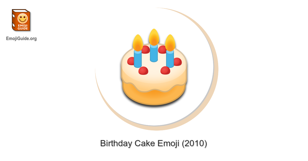 Birthday Cake Emoji Meaning And Pictures EmojiGuide
